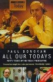 'ALL OUR TODAYS: FORTY YEARS OF RADIO 4'S ''TODAY'' PROGRAMME'