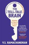 Tell-Tale Brain: Tales of the Unexpected from Inside Your Mind