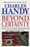 Beyond Certainty: Changing World of Organisations (Arrow business books)