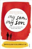 My Son, My Son: How One Generation Hurts the Next