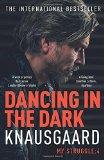 Dancing in the Dark: My Struggle, Book 4 (Knausgaard)
