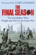 Final Season : The Footballers Who Fought and Died in the Great War