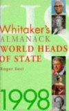Whitaker's Almanack World Heads of State 1998
