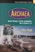 Archaea Ancient Microbes, Extreme Environments, and the Origin of Life