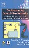 Troubleshooting Optical Fiber Networks: Understanding and Using Optical Time-Domain Reflecto...