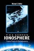 Earths Lonosphere: Plasma Physics and Electrodynamics