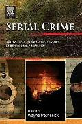 Serial Crime Theoretical And Practical Issues in Behavioral Profiling