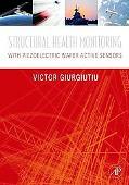 Structural Health Monitoring Fundamentals and Applications