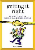 Getting It Right R&d Methods for Science and Engineering