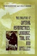 Evolution of Lateral Asymmetries, Language, Tool Use, and Intellect