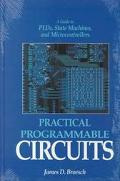 Practical Programmable Circuits: A Guide to PLDs, State Machines, and Microcontrollers - Jam...