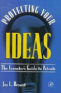 Protecting Your Ideas The Inventor's Guide to Patents