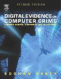 Digital Evidence and Computer Crime Forensic Science, Computers, and the Internet