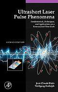 Ultrashort Laser Pulse Phenomenon Fundamentals, Techniques, and Applications on a Femtosecon...