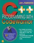 C++ Programming with Code Warrior: Beginning OOP for the MacIntosh and Power MacIntosh - Jan...