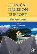 Clinical Decision Support The Road Ahead