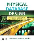 Physical Database Design The Database Professional's Guide to Exploiting Indexes, Views, Sto...