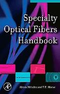 Specialty Optical Fibers Handbook