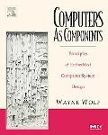 Computers As Components Principles of Embedded Computing System Design
