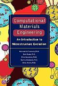 Computational Materials Engineering An Introduction to Microstructure Evolution