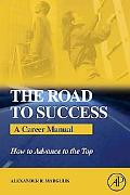 Road to Success A Career Manual - How to Advance to the Top