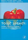 Toxic Legacy Synthetic Toxins in the Food, Water And Air of American Cities