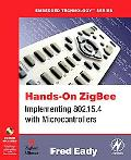 Hands-on Zigbee Implementing 802.15.4 With Microcontrollers
