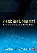 Strategic Security Management A Risk Assessment Guide for Decision Makers
