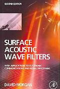 Surface Acoustic Wave Filters With Applications to Electronic Communications and Signal Proc...