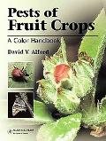 Pests of Fruit Crops A Color Handbook