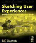 Sketching User Experiences:  Getting the Design Right and the Right Design (Interactive Tech...