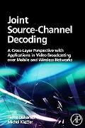 Joint Source-Channel Decoding: A Cross-Layer Perspective with Applications in Video Broadcas...