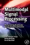 Multimodal Signal Processing: Theory and applications for human-computer interaction (Eurasi...