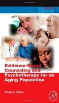 Evidence-Based Counseling and Psychotherapy for an Aging Population (Practical Resources for...