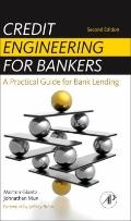 Credit Engineering for Bankers : A Practical Guide for Bank Lending
