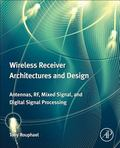 Wireless Receiver Architectures and Design : Antennas, RF, Mixed Signal, and Digital Signal ...