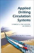 Applied Drilling Circulation Systems : Hydraulics, Calculations and Models