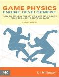 Game Physics Engine Development : How to Build a Robust Commercial-Grade Physics Engine for ...