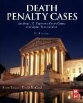 Death Penalty Cases : Leading U. S. Supreme Court Cases on Capital Punishment