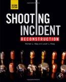 Shooting Incident Reconstruction, Second Edition