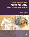 Up and Running with AutoCAD 2012 : 2D and 3D Drawing and Modeling