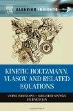 Kinetic Boltzmann, Vlasov and Related Equations (Elsevier Insights)
