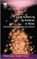 Light Scattering by Particles in Water Theoretical And Experimental Foundations