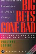 Big Bets Gone Bad Derivatives and Bankruptcy in Orange County
