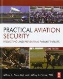 Practical Aviation Security, Second Edition: Predicting and Preventing Future Threats (Butte...