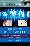 The World's Health Care Crisis: From the Laboratory Bench to the Patient's Bedside (Elsevier...