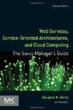 Web Services, Service-Oriented Architectures, and Cloud Computing, Second Edition: The Savvy...