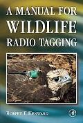 Manual for Wildlife Radio Tagging