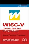 WISC-V Clinical Use and Interpretation : Scientist-Practitioner Perspectives