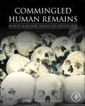 Commingled Human Remains : Methods in Recovery, Analysis, and Identification